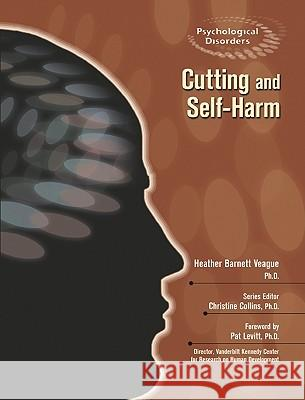 Cutting and Self-harm Christine Collins Pat Levitt 9780791090039 Chelsea House Publications