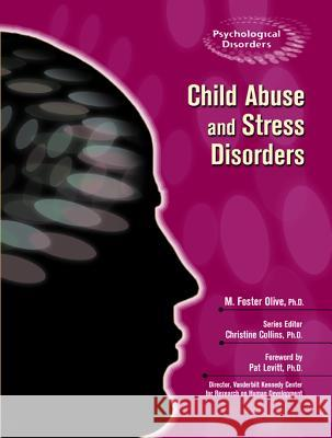 Child Abuse and Stress Disorders M. Foster Olive Christine Collins Pat Levitt 9780791090060 Chelsea House Publications
