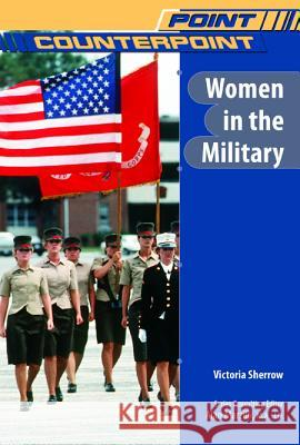Women in the Military Victoria Sherrow 9780791092903