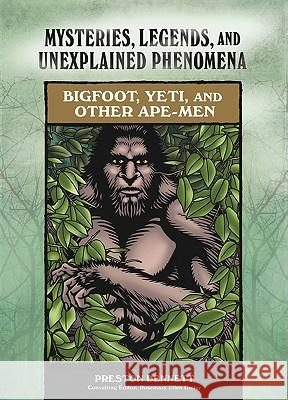 Bigfoot, Yeti, and Other Ape-Men Rosemary Ellen Guiley 9780791093863
