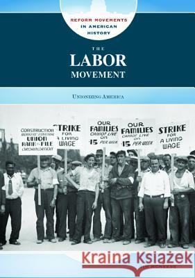 The Labor Movement Tim McNeese 9780791095034
