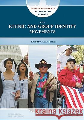The Ethnic and Group Identity Movements Ann Malaspina Tim McNeese 9780791095713