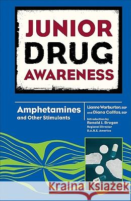 Amphetamines and Other Stimulants Lianne Warburton 9780791097120