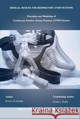 Medical Devices for Respiratory Dysfunction Ahmed Al-Jumaily Prasika I. Reddy 9780791859773