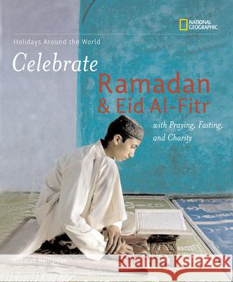 Holidays Around the World: Celebrate Ramadan and Eid Al-Fitr with Praying, Fasting, and Charity: With Praying, Fasting, and Charity Deborah Heiligman 9780792259268