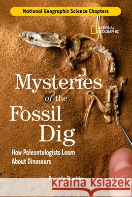 National Geographic Science Chapters: Mysteries of the Fossil Dig: How Paleontologists Learn about Dinosaurs Pamela Rushby 9780792259534