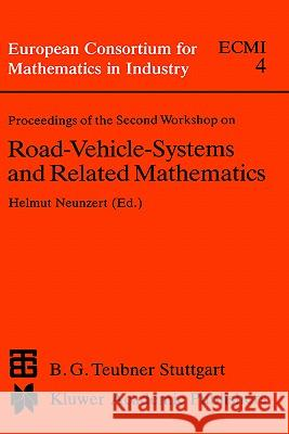 Proceedings of the Second Workshop on Road-Vehicle-Systems and Related Mathematics Workshop On Road-Vehicle-Systems and Rel Workshop on Road-Vehicle-Systems and Rel Helmut Neunzert 9780792302438