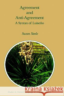 Agreement and Anti-Agreement: A Syntax of Luiseo Susan Steele 9780792302605