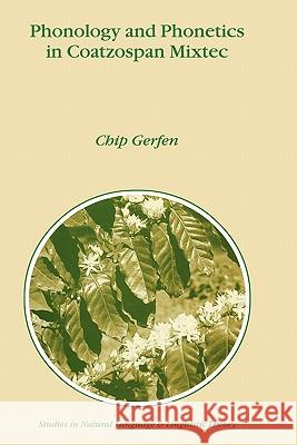 Phonology and Phonetics in Coatzospan Mixtec Chip Gerfen H. Gerfen 9780792360346