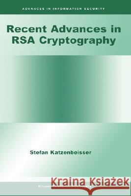 Recent Advances in Rsa Cryptography Stefan Katzenbeisser 9780792374381