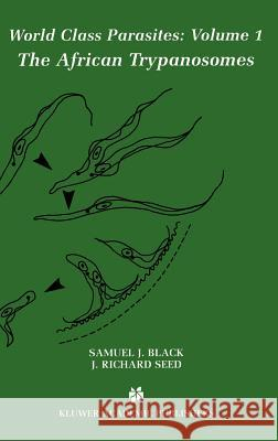 The African Trypanosomes Samuel J. Black J. Richard Seed 9780792375128