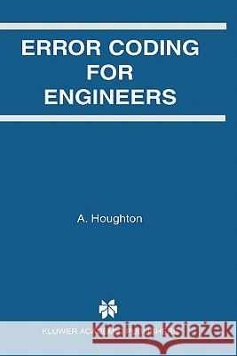Error Coding for Engineers A. Houghton Andy Houghton A. Houghton 9780792375227