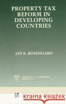 Property Tax Reform in Developing Countries Jay K. Rosengard 9780792380955