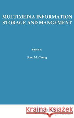 Multimedia Information Storage and Management David Avnir Soon M. Chung 9780792397649
