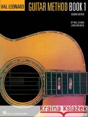 Hal Leonard Guitar Method Book 1: Book Only Will Schmid 9780793512454