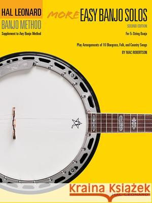 More Easy Banjo Solos: For 5-String Banjo Will Schmid Will Schmid 9780793526888