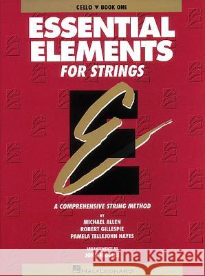 Essential Elements for Strings - Book 1 (Original Series): Cello Michael Allen 9780793543052
