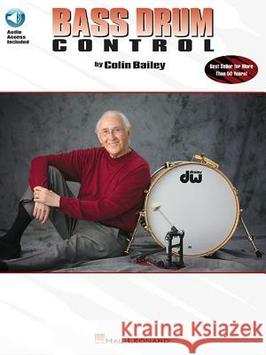 Bass Drum Control: Best Seller for More Than 50 Years! Colin Bailey 9780793591596