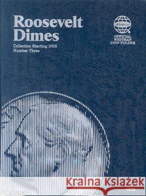 Roosevelt Dimes: Collection Starting 2005: Number 3 Whitman Publishing 9780794819392
