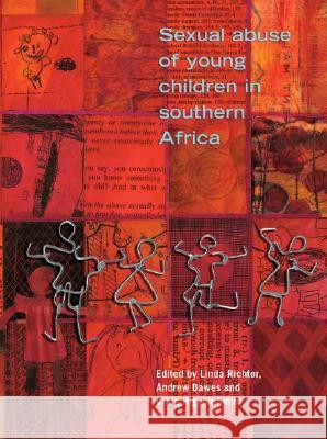 Sexual Abuse of Young Children in Southern Africa Linda Richter Andrew Dawes Craig Higson-Smith 9780796920539