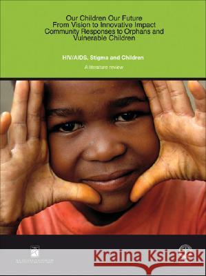 HIV/AIDS, Stigma and Children: A Literature Review Harriet Deacon Inez Stephney 9780796921888