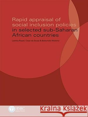 Rapid Appraisal of Social Inclusion Policies in Selected Sub-Saharan African Countries Cesar D Boitumelo Molomo Laetitia Rispel 9780796922250
