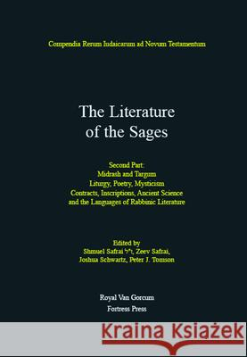 The Literature of the Sages Shmuel Safrai Zeev Safrai Peter J. Tomson 9780800606060