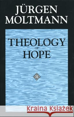 Theology of Hope Jurgen Moltmann James W. Leitch 9780800628246