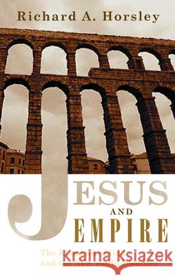 Jesus and Empire Richard A. Horsley 9780800634902