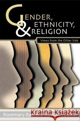 Gender, Ethnicity, and Religion Rosemary Radford Ruether 9780800635695 Augsburg Fortress Publishers