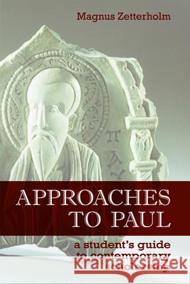Approaches to Paul Magnus Zetterholm 9780800663377