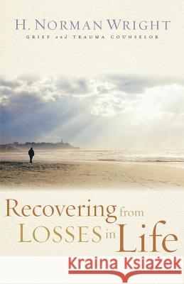 Recovering from Losses in Life H. Norman Wright 9780800731557