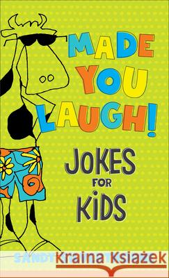 Made You Laugh!: Jokes for Kids Sandy Silverthorne 9780800737665
