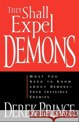 They Shall Expel Demons Derek Prince 9780800792602