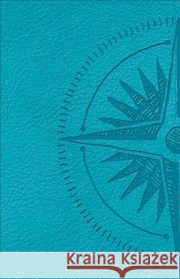 CSB Heart of God Teen Study Bible Teal, Compass Design Leathertouch Mark L. Strauss 9780801016288