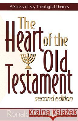 The Heart of the Old Testament: A Survey of Key Theological Themes Ronald Youngblood Ronaald Youngblood 9780801021725