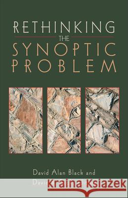 Rethinking the Synoptic Problem David Alan Black David R. Beck 9780801022814
