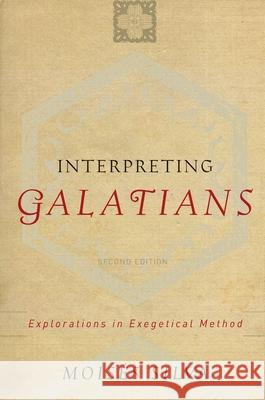 Interpreting Galatians: Explorations in Exegetical Method Moises Silva Silva Mois$es 9780801023057