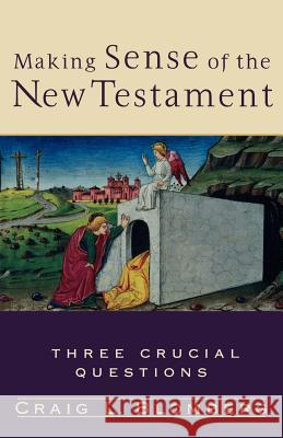 Making Sense of the New Testament Craig L. Blomberg 9780801027475