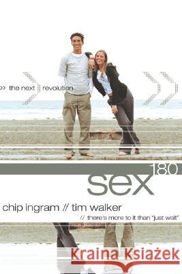 Sex180: The Next Revolution Chip Ingram Tim Walker 9780801045295