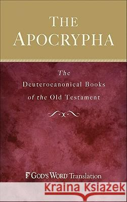 Apocrypha-GW: The Deuterocanonical Books of the Old Testament Publishing Group Baker 9780801072208