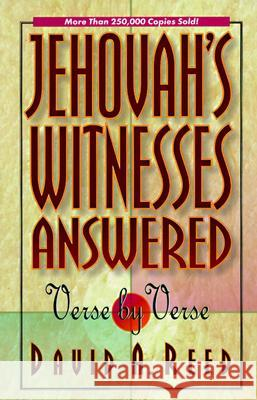 Jehovah's Witnesses Answered Verse by Verse David A. Reed 9780801077395