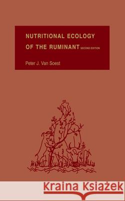 Nutritional Ecology of the Ruminant Peter J. Va 9780801427725