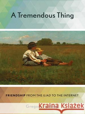 A Tremendous Thing: Friendship from the