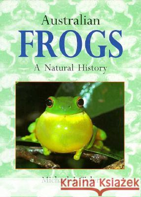 Australian Frogs : A Natural History Michael J. Tyler 9780801484995