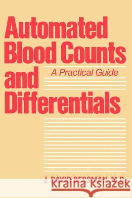Automated Blood Counts and Differentials: A Practical Guide J. David Bessman 9780801831737