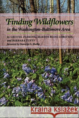 Finding Wildflowers in the Washington-Baltimore Area Cristol Fleming Barbara Tufty Marion Blois Lobstein 9780801849954