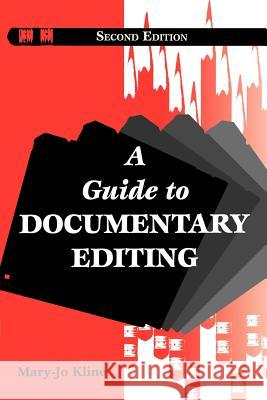 A Guide to Documentary Editing Mary-Jo Kline Linda Johanson 9780801856860