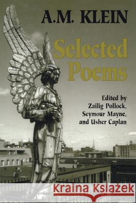 Selected Poems: Collected Works of A.M. Klein A. M. Mabraham Mos Klein Seymour Mayne Usher Caplan 9780802077530