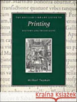 Printing: History and Techniques Michael Twyman 9780802081797